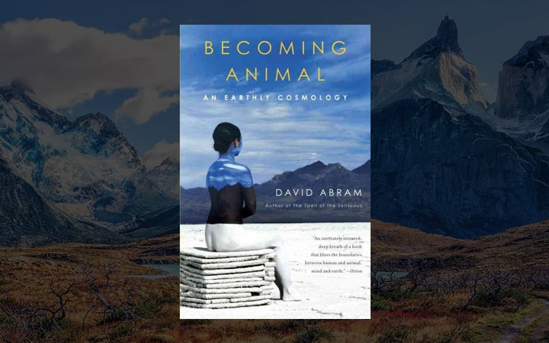 """Becoming Animal"" and other books by David Abram"