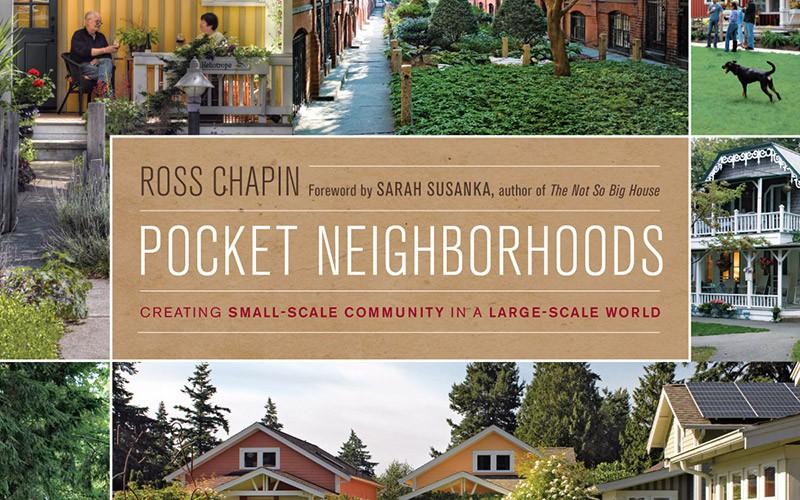 Pocket Neighborhoods – Creating Small Scale Community