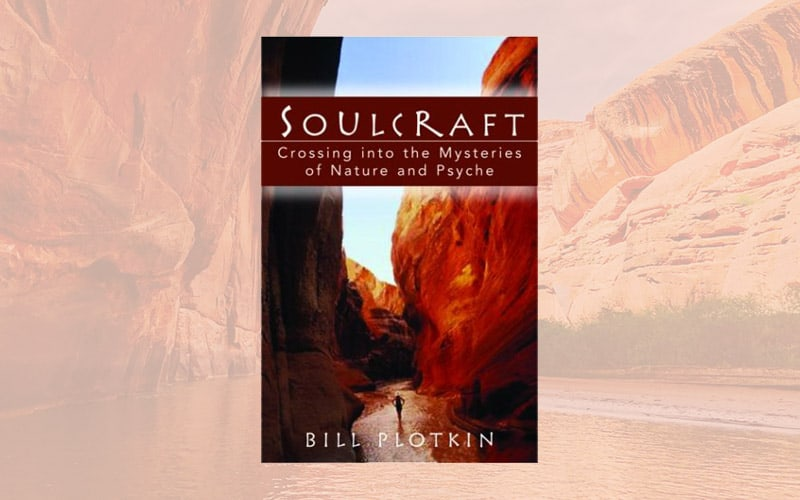"""Soulcraft"" and other books by Bill Plotkin"