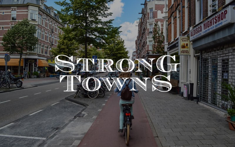 Strong Towns – Creating Resilient Cities