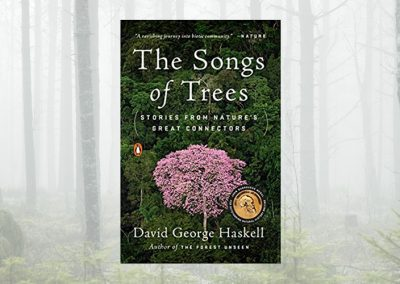 The Songs of Trees: Stories from Nature's Great Connectors