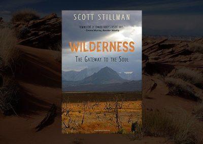 Wilderness, The Gateway To The Soul: Spiritual Enlightenment Through Wilderness